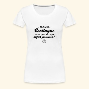 Celiac superpower - Women's Premium T-Shirt