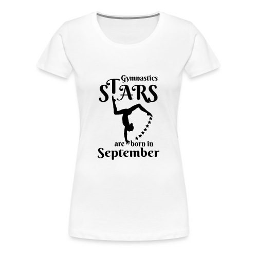 Gymnastics Stars Are Born in September - Women's Premium T-Shirt