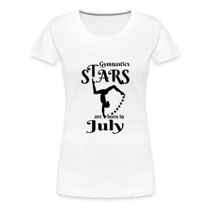 Gymnastics Stars Are Born in July - Women's Premium T-Shirt
