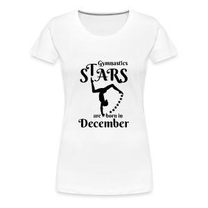 Gymnastics Stars Are Born in December - Women's Premium T-Shirt
