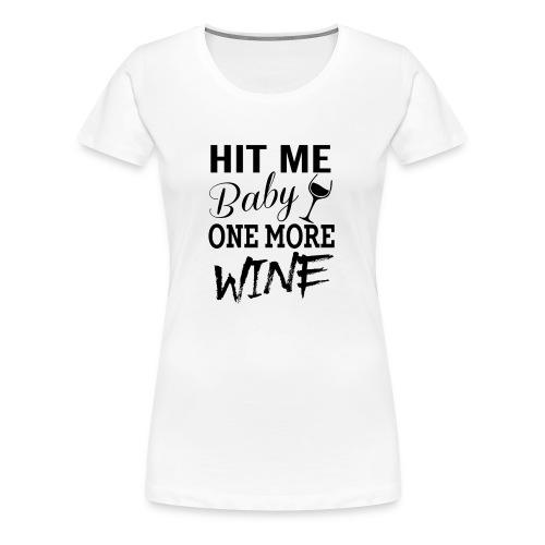 HIT Me Baby - Women's Premium T-Shirt