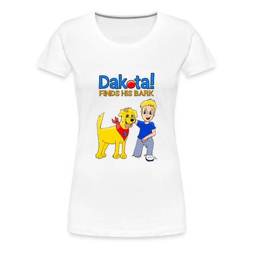 Dakota! Finds His Bark - Women's Premium T-Shirt