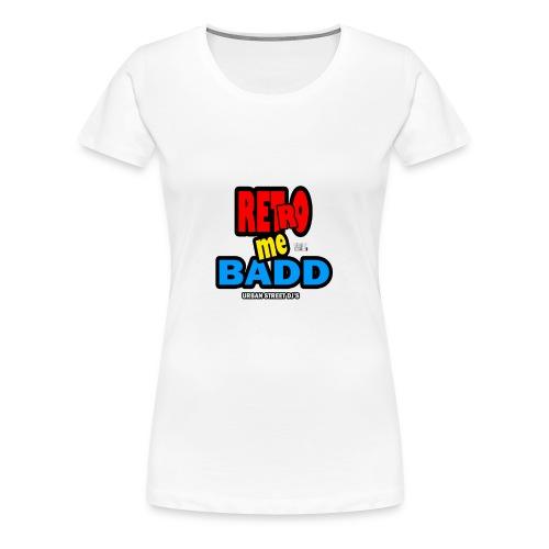RETRO ME BADD tshirt - Women's Premium T-Shirt