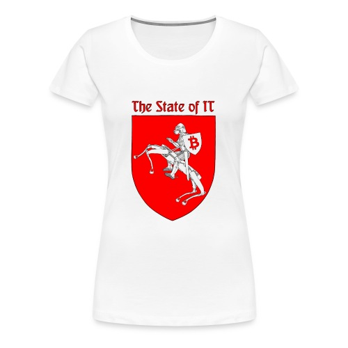 The State of IT - Women's Premium T-Shirt