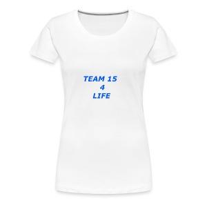 team 15 4 life merch - Women's Premium T-Shirt
