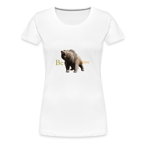 Fierce - Women's Premium T-Shirt
