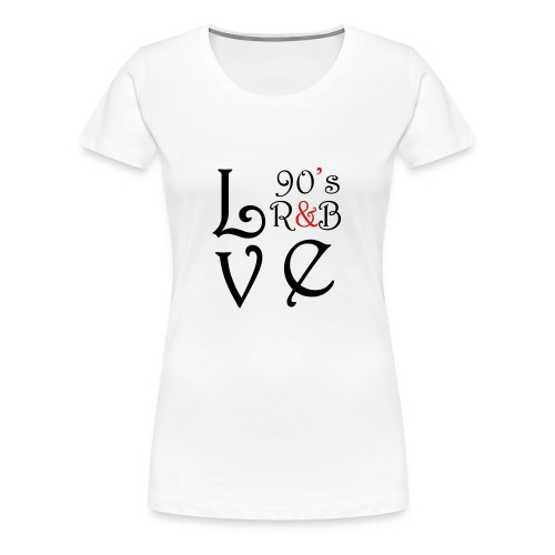 i Love 90s R&B - Women's Premium T-Shirt