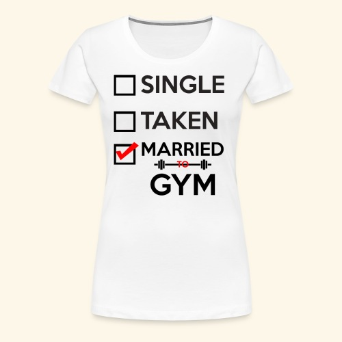 MARRIED TO GYM - Women's Premium T-Shirt