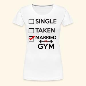 MARRIED TO GYM - Women's Premium T-Shirt