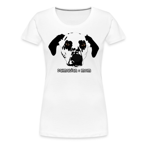 Dalmatian Mom - Women's Premium T-Shirt
