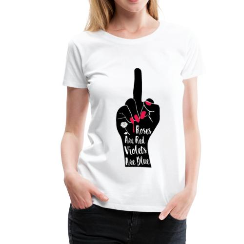 Roses Are Red Violets Are Blue - Women's Premium T-Shirt