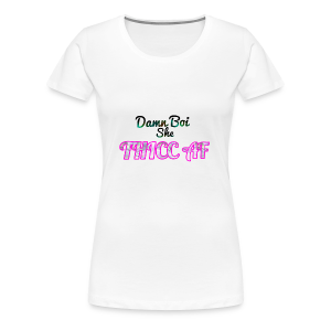 DamnBoi She Thicc - Women's Premium T-Shirt