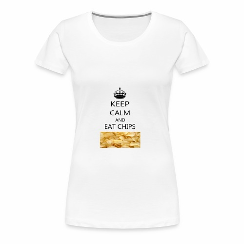 KEEP CALM AND EAT CHIPS MERCHANDISE - Women's Premium T-Shirt