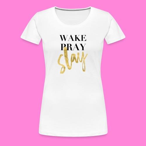 Slay - Women's Premium T-Shirt