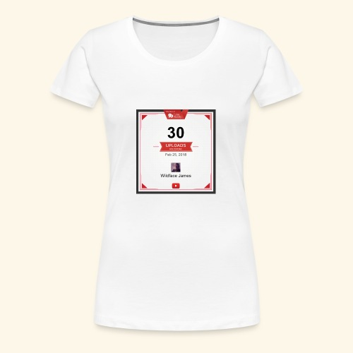 My youtube channel 30 uploads achievement - Women's Premium T-Shirt