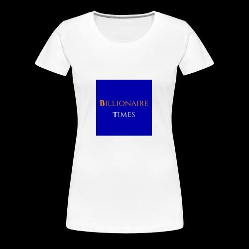 Billionaire Times - Women's Premium T-Shirt