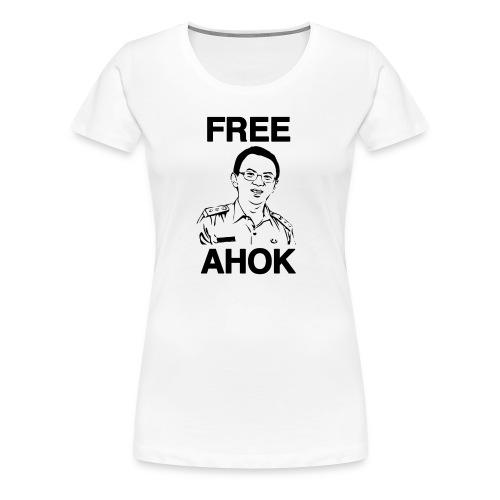 Free Ahok - Women's Premium T-Shirt