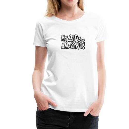 Amazing Life - Women's Premium T-Shirt