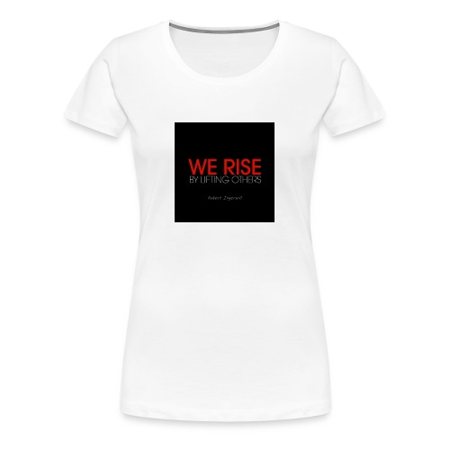 We rise - Women's Premium T-Shirt