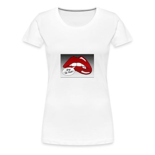 Say what!? - Women's Premium T-Shirt