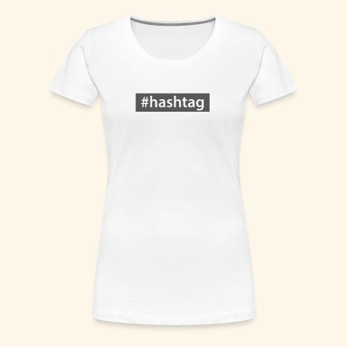 hashtag - Women's Premium T-Shirt