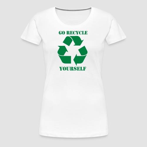Go Recycle Yourself - Women's Premium T-Shirt