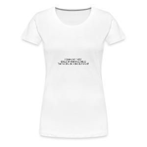 I BLAME MY TRUST ISSUES ON - Women's Premium T-Shirt