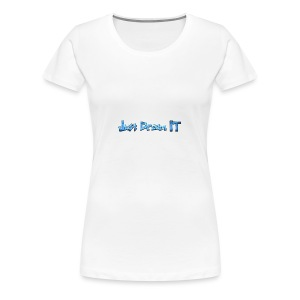 Just Dream It - Women's Premium T-Shirt