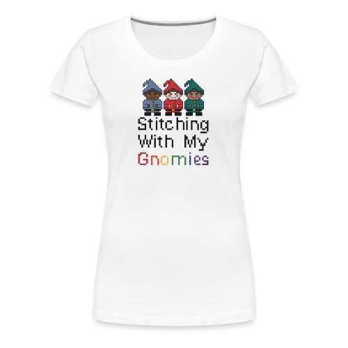 Stitching With My Gnomies - Women's Premium T-Shirt