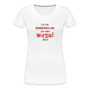 Homeschool Kid Warning - Women's Premium T-Shirt