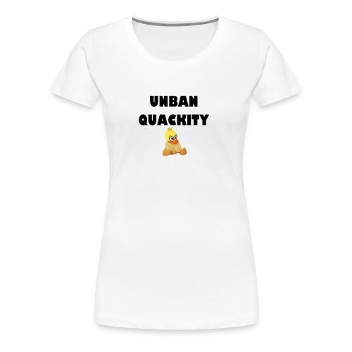 UNBAN QUACKITY - Women's Premium T-Shirt