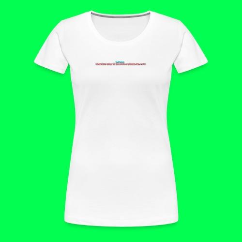 my original quote - Women's Premium T-Shirt