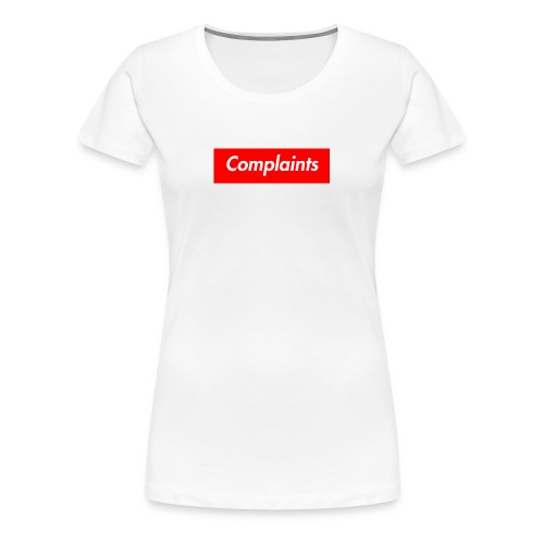 Complaints - Women's Premium T-Shirt