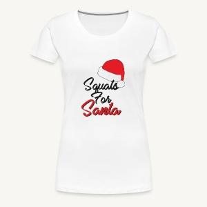 Squats For Santa - Women's Premium T-Shirt