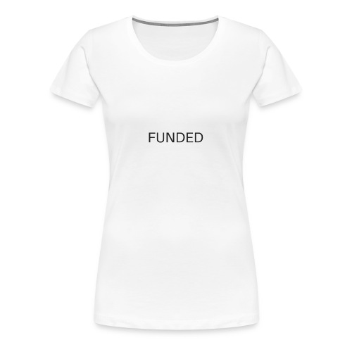 FUNDED Black Lettered T - Women's Premium T-Shirt