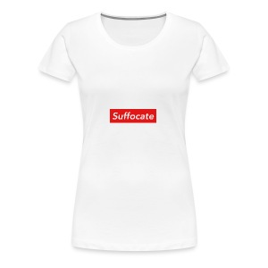 Suffocate - Women's Premium T-Shirt