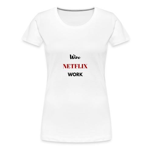 NETFLIX & Wine - Women's Premium T-Shirt