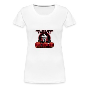 Motivation and Muscle Dominate Obliterate and Dent - Women's Premium T-Shirt