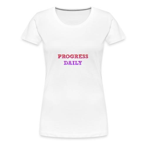 Progress Daily - Women's Premium T-Shirt