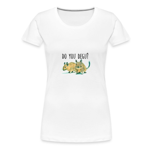 Do You Degu ? - Women's Premium T-Shirt