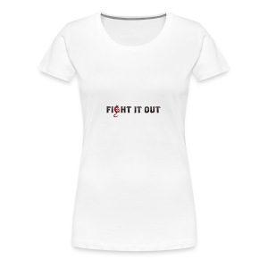 Fight It Out - Women's Premium T-Shirt