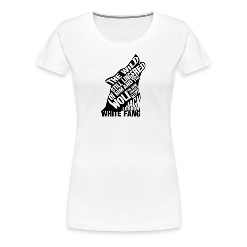 White Fang by Jack London Book Quote Silhouette - Women's Premium T-Shirt