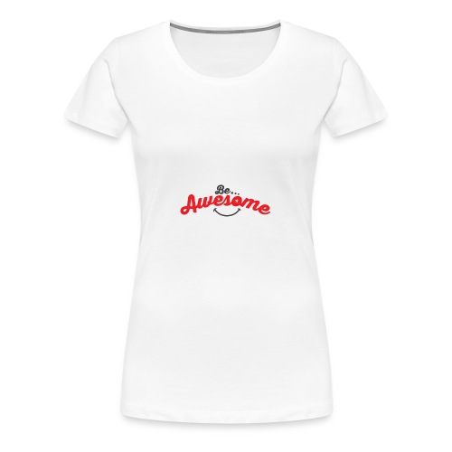Be Awesome Smiley - Women's Premium T-Shirt