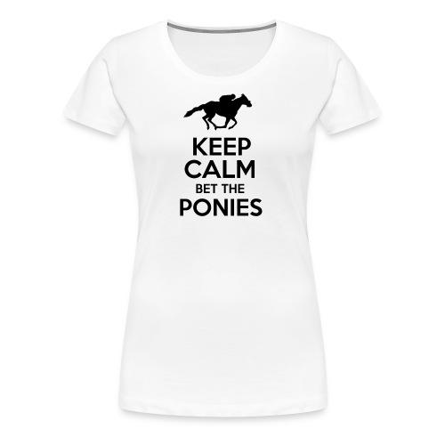 Keep Calm Bet The Ponies - Thoroughbred - Women's Premium T-Shirt