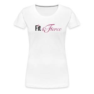 Fit Fierce - Women's Premium T-Shirt