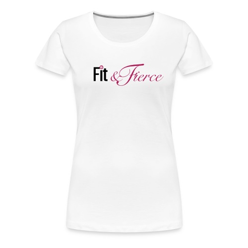 Fit Fierce - Women's Premium T-Shirt