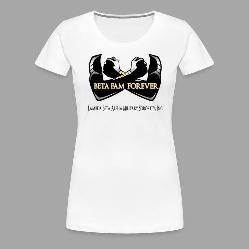 Beta Fam Forever - Lambda Beta Alpha - Women's Premium T-Shirt
