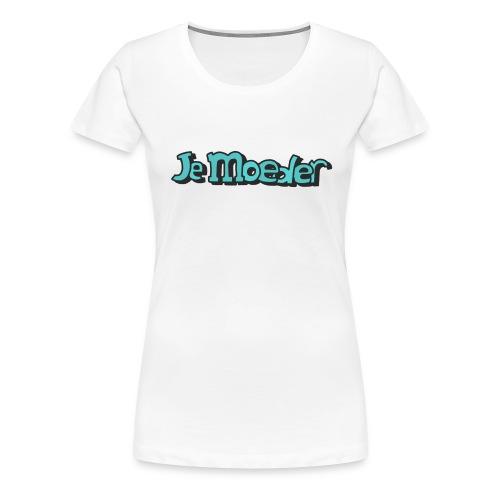 je moeder - Women's Premium T-Shirt