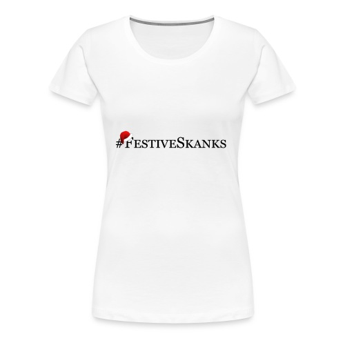 Festive Skanks Phone Case! - Women's Premium T-Shirt