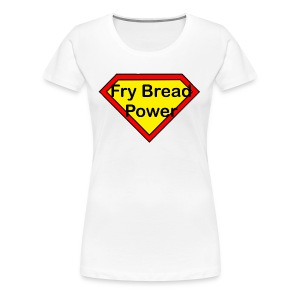 Fry bread power - Women's Premium T-Shirt